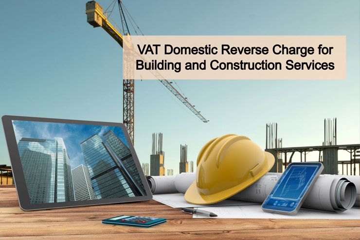 VAT Domestic Reverse Charge for Building and Construction Services